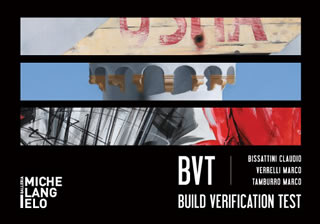 Roma, Galleria Michelangelo: ' BVT-Build Verification Test ' - dal 23 giugno al 23 luglio